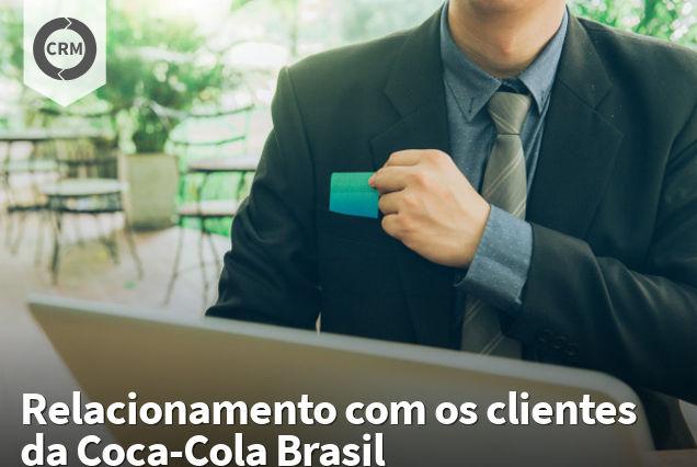 img Case Relacionamento com os clientes da Coca-Cola Brasil