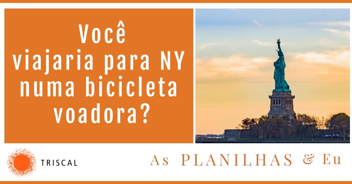 img Você iria para NY numa bicicleta voadora? Post #1 - As PLANILHAS & eu